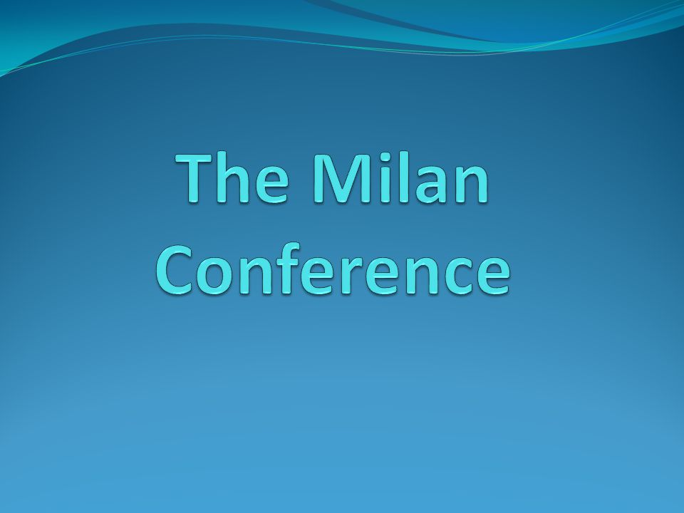 The Milan Conference