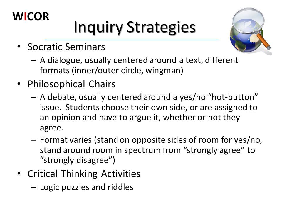 Inquiry Strategies WICOR Socratic Seminars Philosophical Chairs
