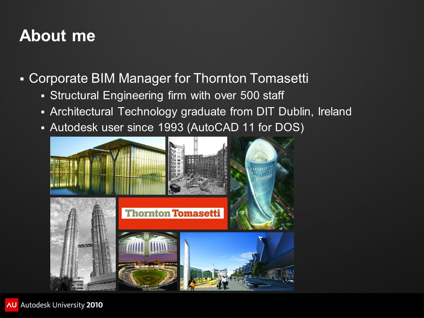About me Corporate BIM Manager for Thornton Tomasetti