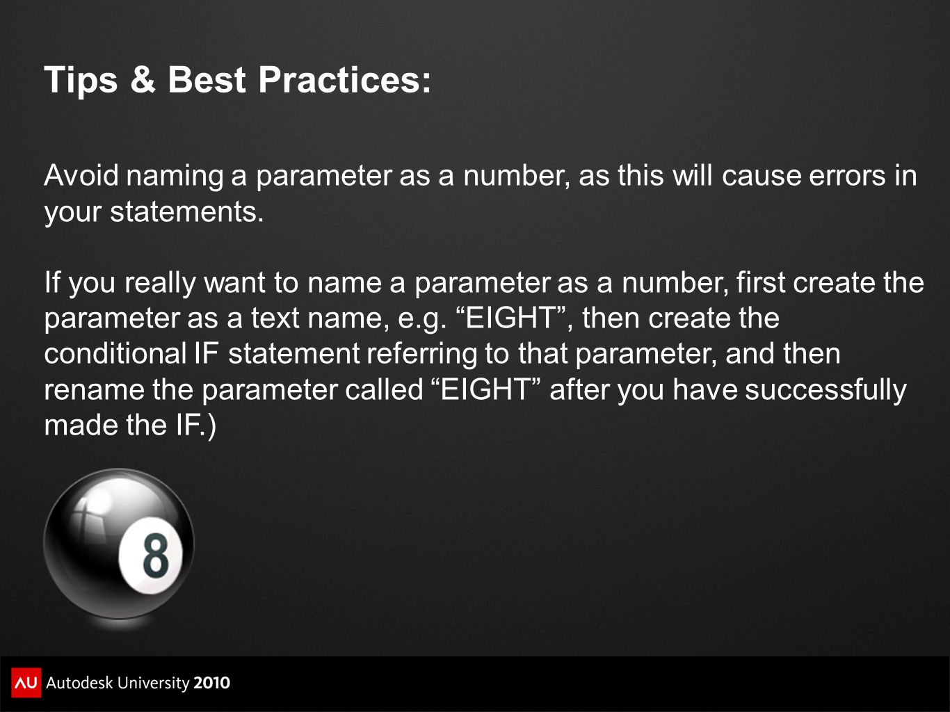 Tips & Best Practices: Avoid naming a parameter as a number, as this will cause errors in your statements.