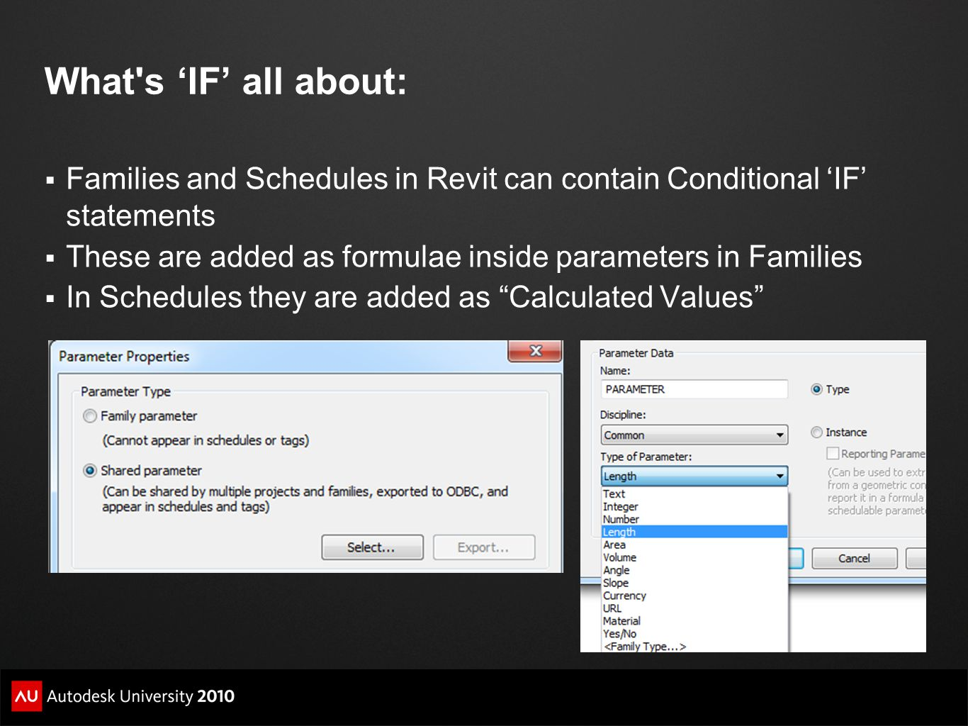 What s 'IF' all about: Families and Schedules in Revit can contain Conditional 'IF' statements.