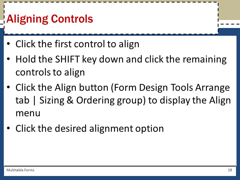 Aligning Controls Click the first control to align