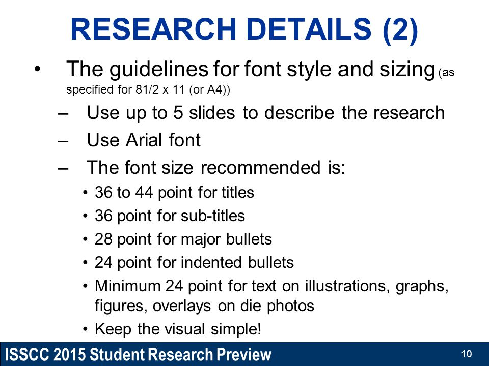 RESEARCH DETAILS (2) The guidelines for font style and sizing (as specified for 81/2 x 11 (or A4)) Use up to 5 slides to describe the research.