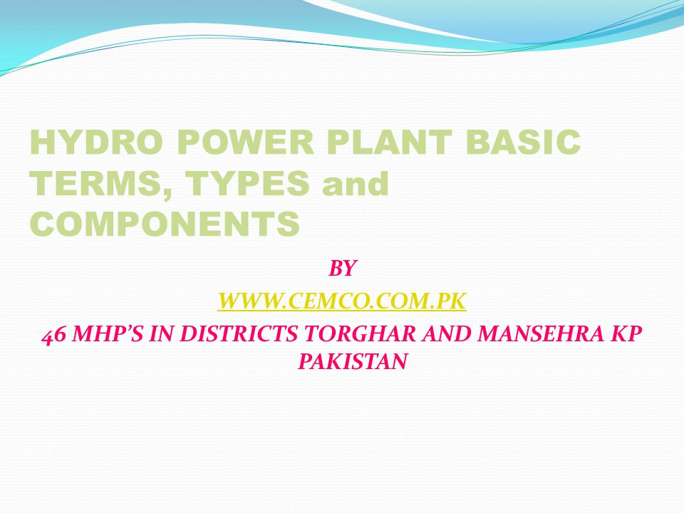 HYDRO POWER PLANT BASIC TERMS, TYPES and COMPONENTS