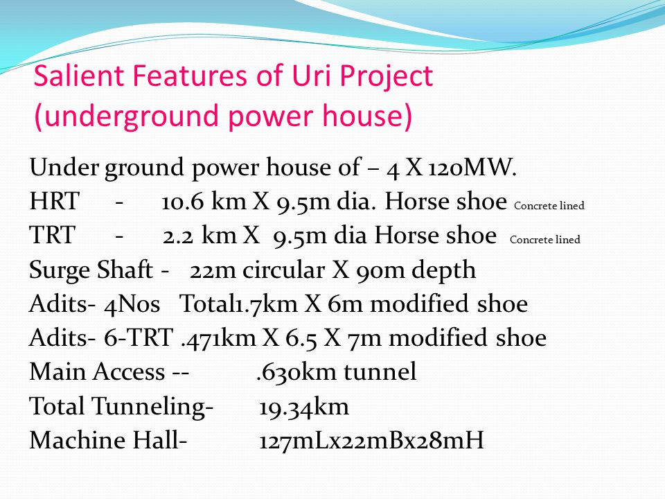Salient Features of Uri Project (underground power house)