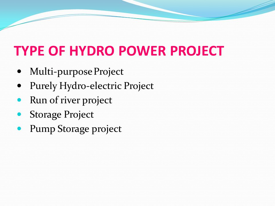 TYPE OF HYDRO POWER PROJECT