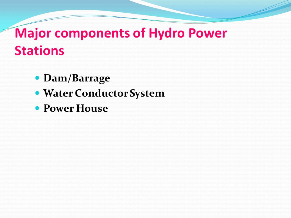 Major components of Hydro Power Stations