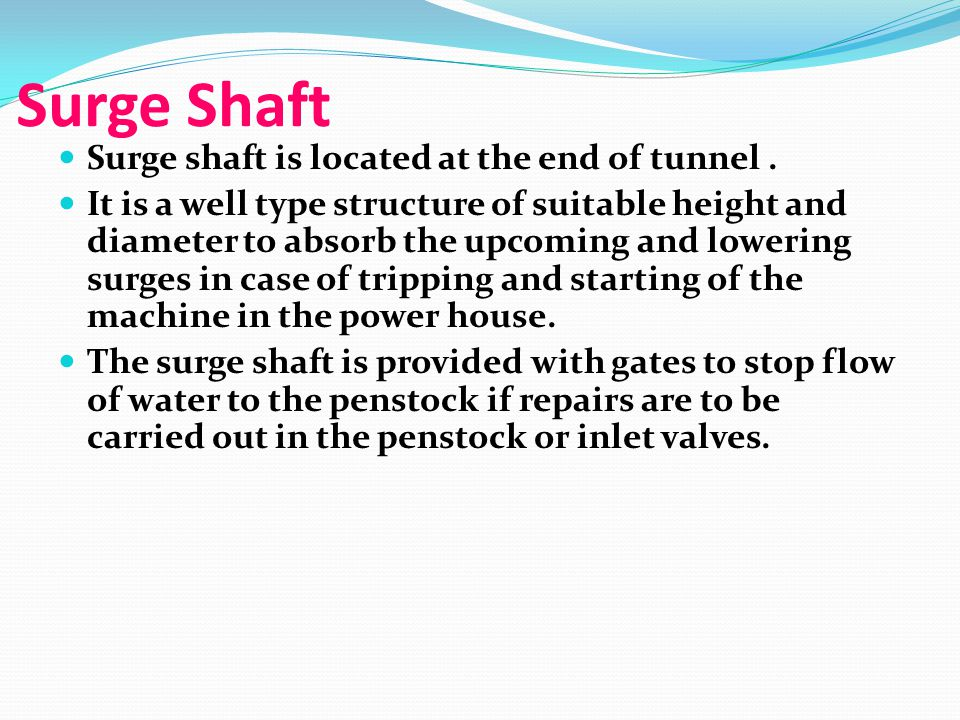 Surge Shaft Surge shaft is located at the end of tunnel .