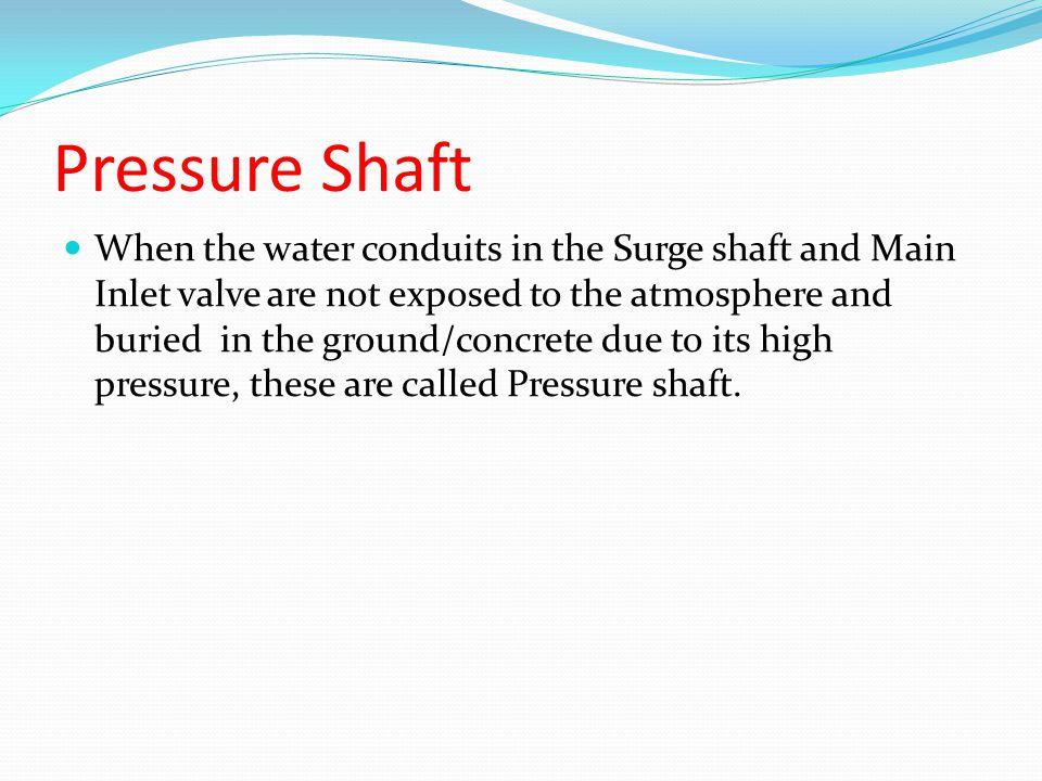 Pressure Shaft
