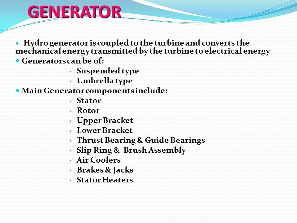 GENERATOR Generators can be of: Suspended type Umbrella type