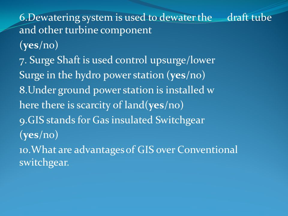6.Dewatering system is used to dewater the draft tube and other turbine component