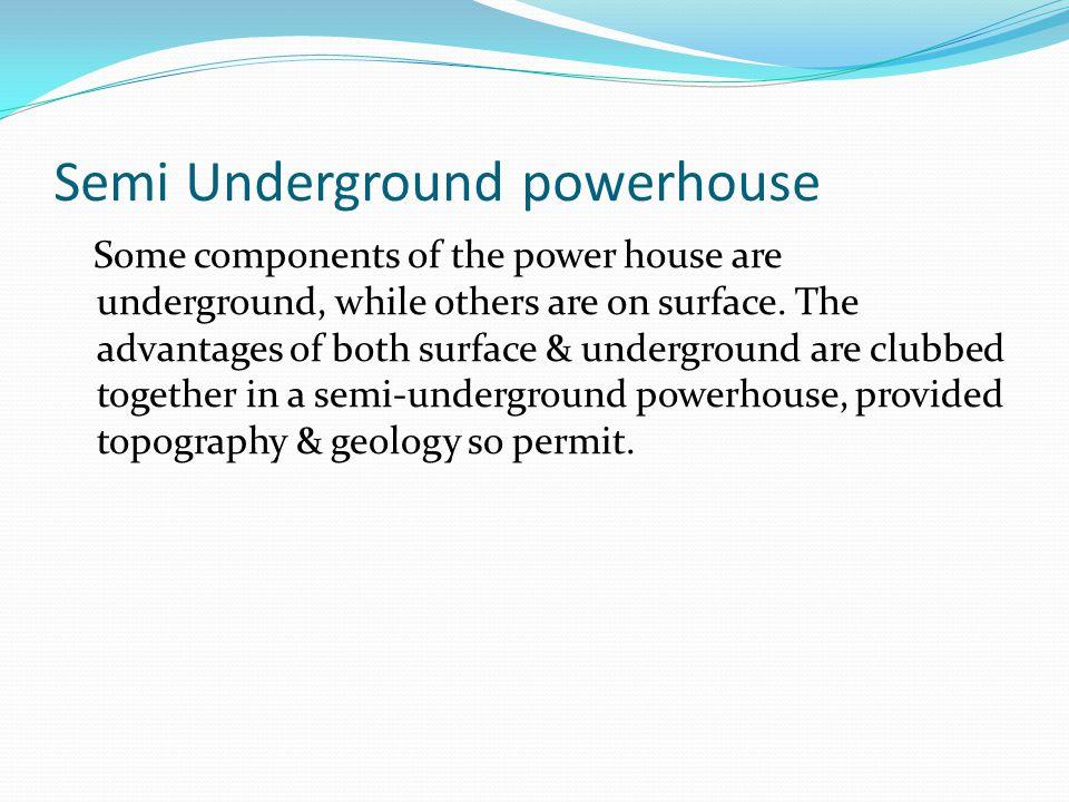 Semi Underground powerhouse