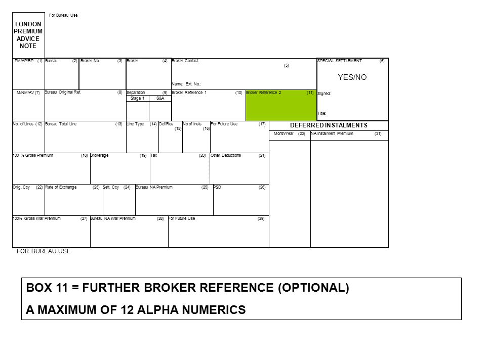 BOX 11 = FURTHER BROKER REFERENCE (OPTIONAL)