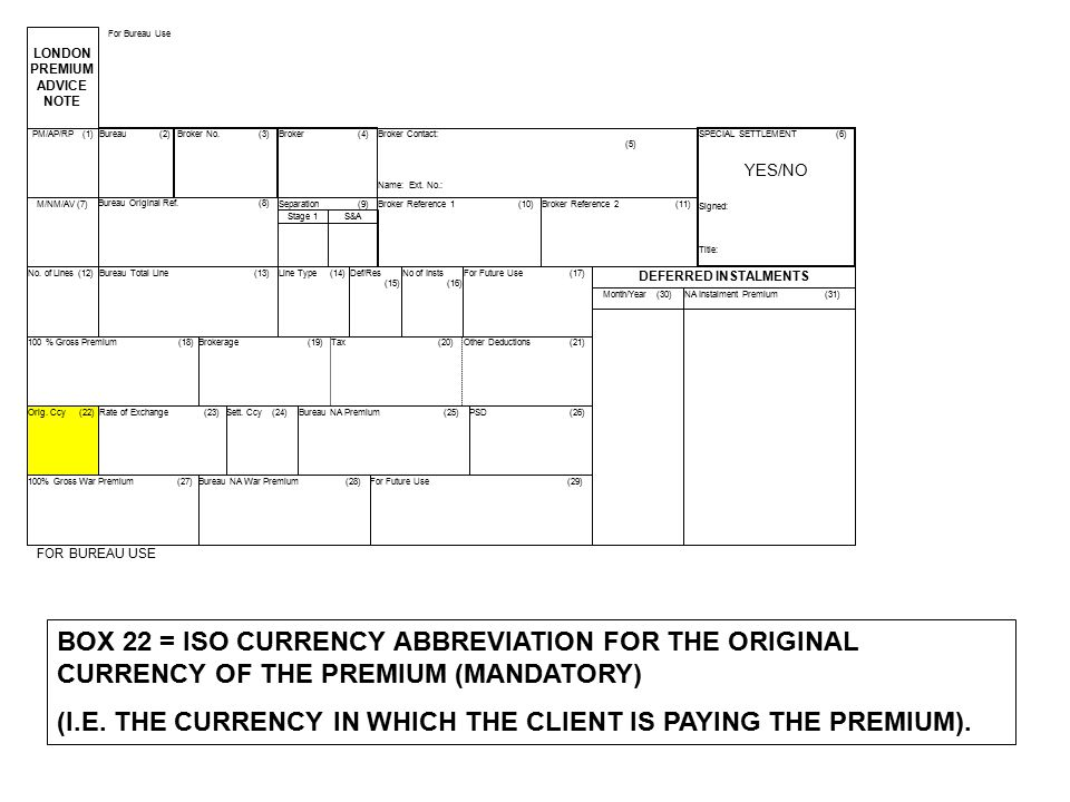 (I.E. THE CURRENCY IN WHICH THE CLIENT IS PAYING THE PREMIUM).