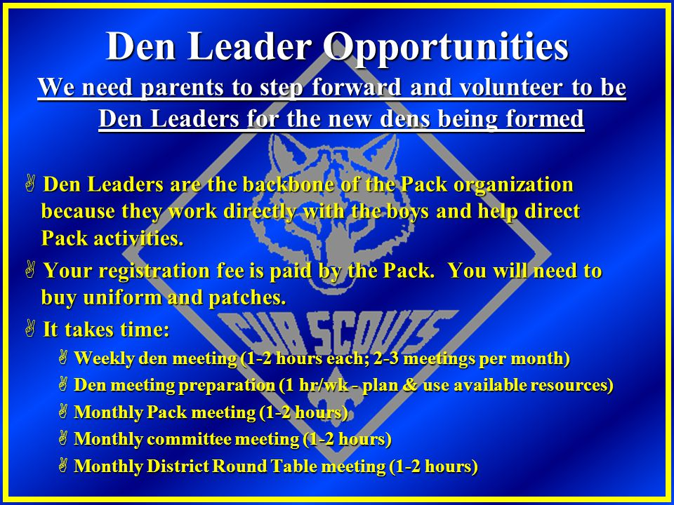 Den Leader Opportunities