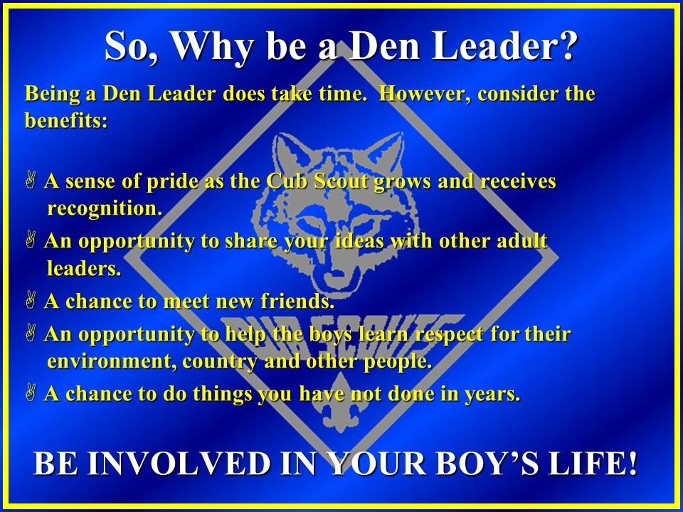 BE INVOLVED IN YOUR BOY'S LIFE!