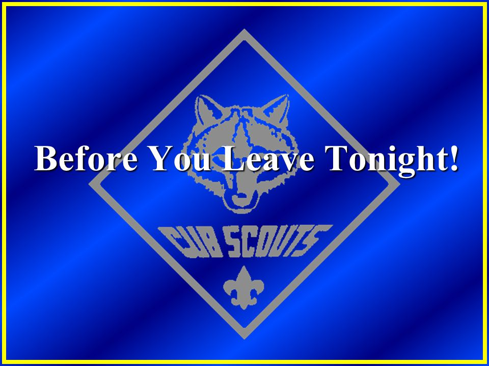 Before You Leave Tonight!