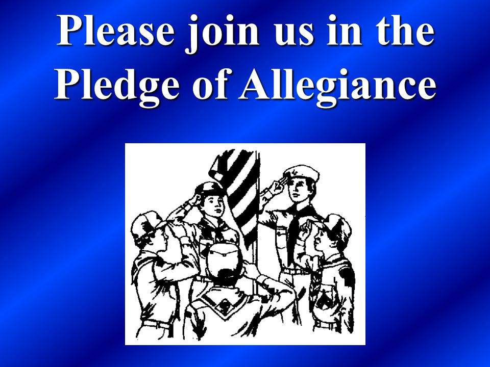 Please join us in the Pledge of Allegiance
