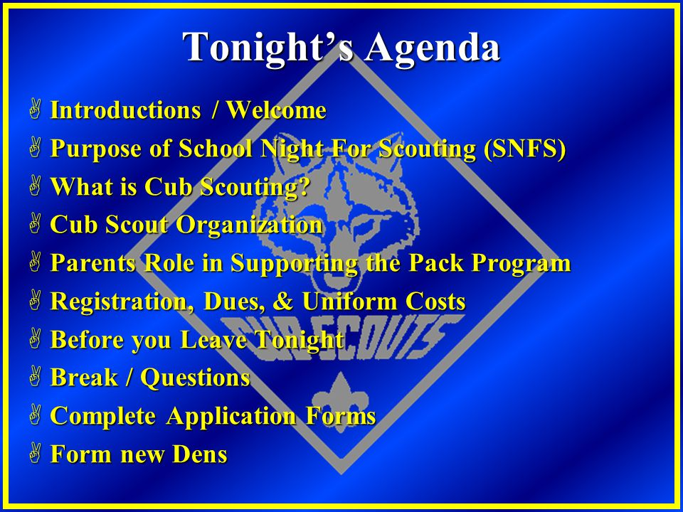 Tonight's Agenda Introductions / Welcome