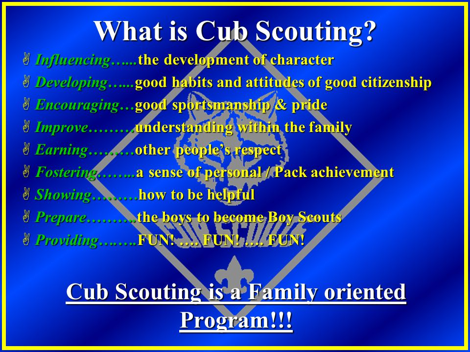 Cub Scouting is a Family oriented Program!!!