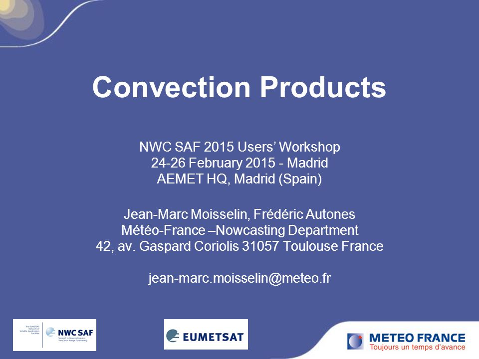 Convection Products NWC SAF 2015 Users' Workshop 24-26 February 2015 - Madrid AEMET HQ, Madrid (Spain)