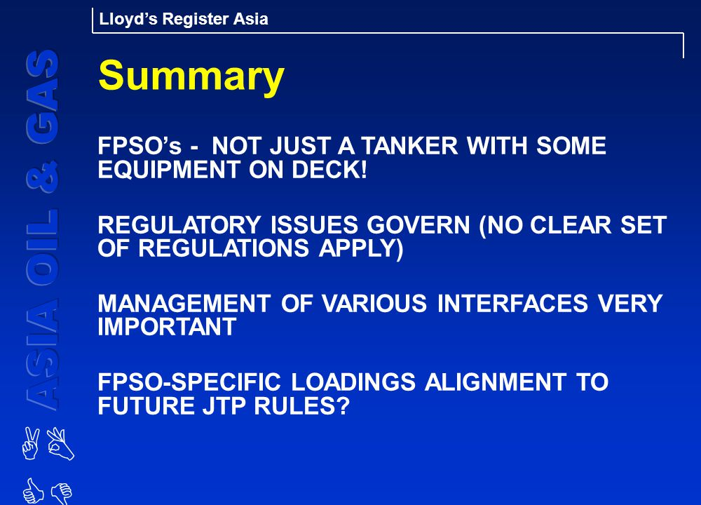 Summary FPSO's - NOT JUST A TANKER WITH SOME EQUIPMENT ON DECK!