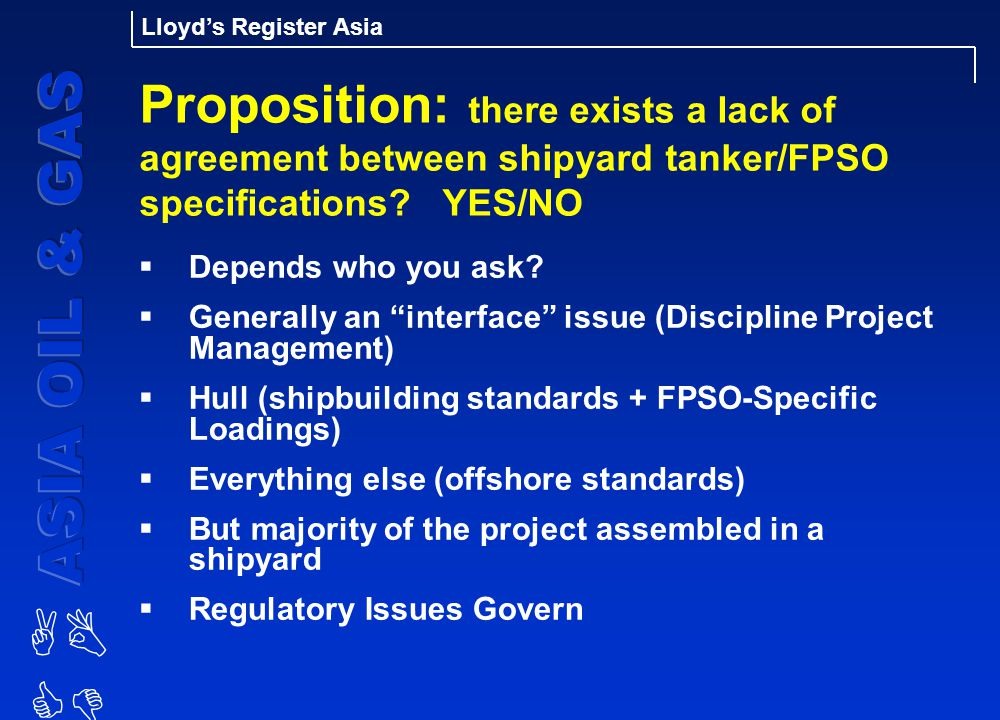Proposition: there exists a lack of agreement between shipyard tanker/FPSO specifications YES/NO
