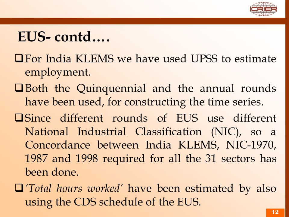 EUS- contd…. For India KLEMS we have used UPSS to estimate employment.