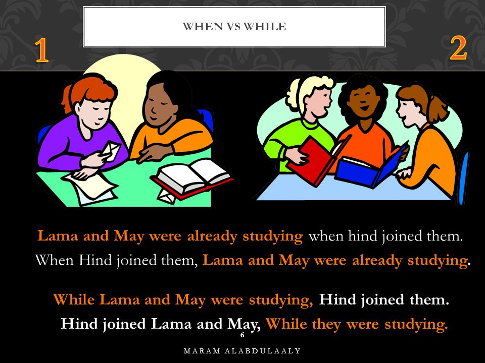 2 1 Lama and May were already studying when hind joined them.