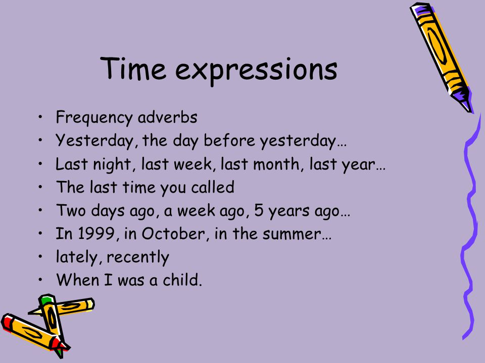 Time expressions Frequency adverbs