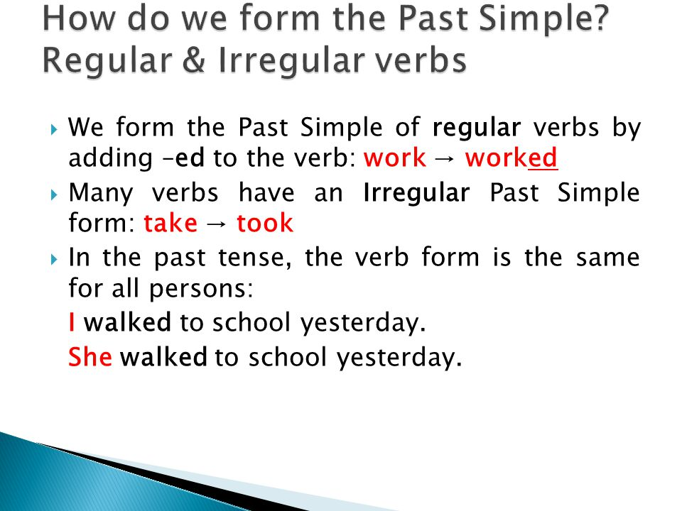 How do we form the Past Simple Regular & Irregular verbs