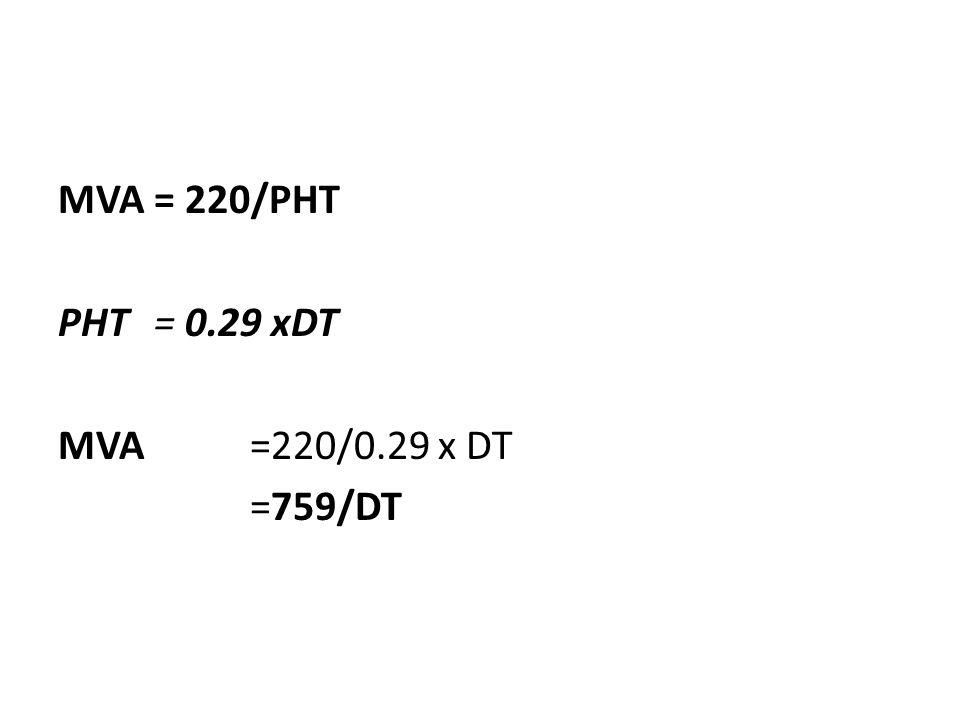 MVA = 220/PHT PHT = 0.29 xDT MVA =220/0.29 x DT =759/DT