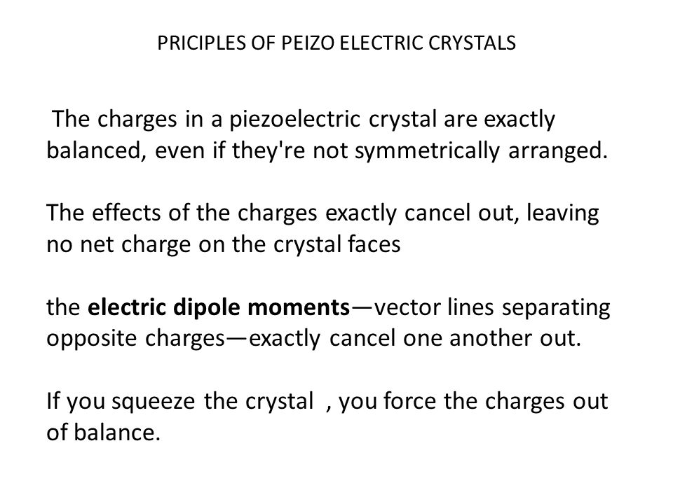 PRICIPLES OF PEIZO ELECTRIC CRYSTALS