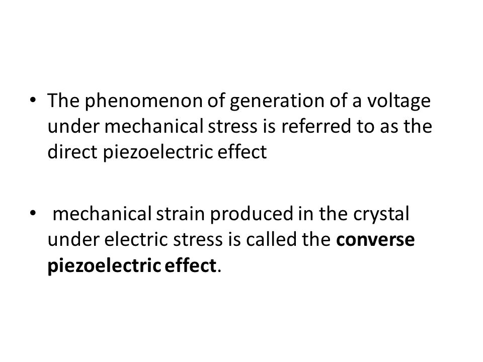 The phenomenon of generation of a voltage under mechanical stress is referred to as the direct piezoelectric effect