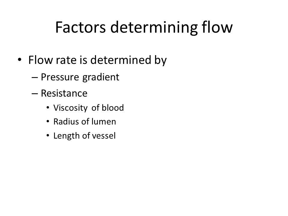 Factors determining flow