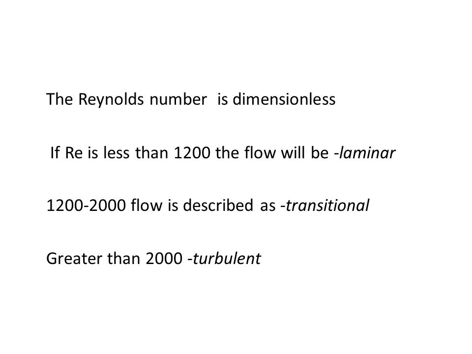 The Reynolds number is dimensionless