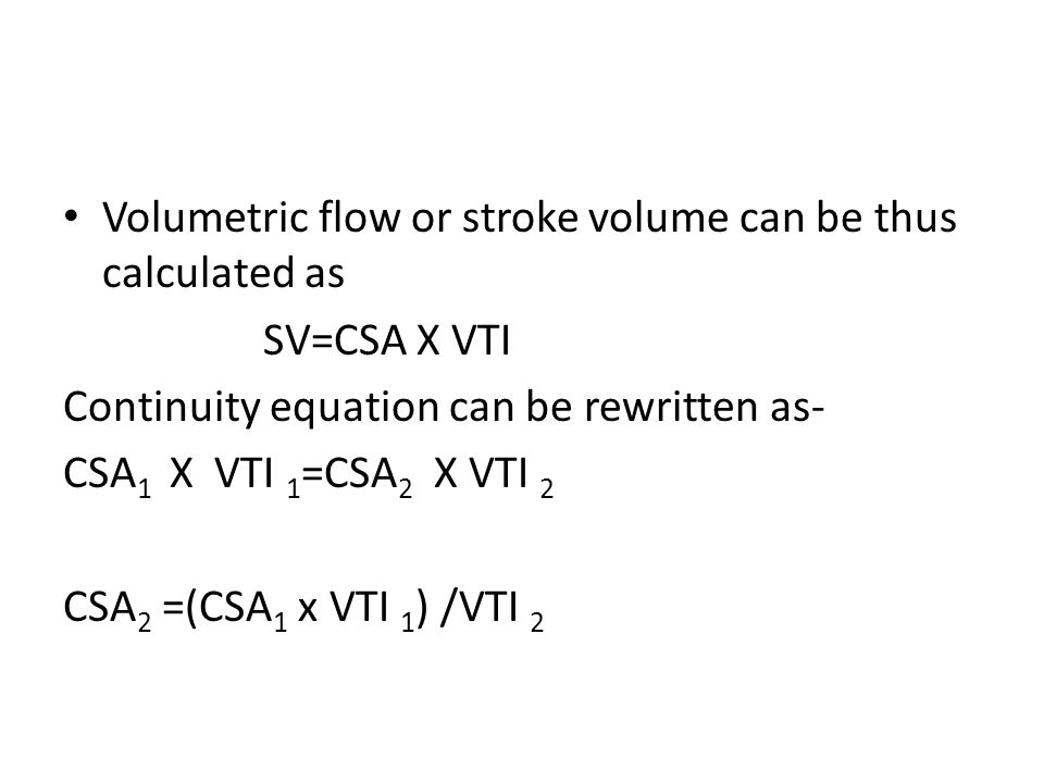 Volumetric flow or stroke volume can be thus calculated as