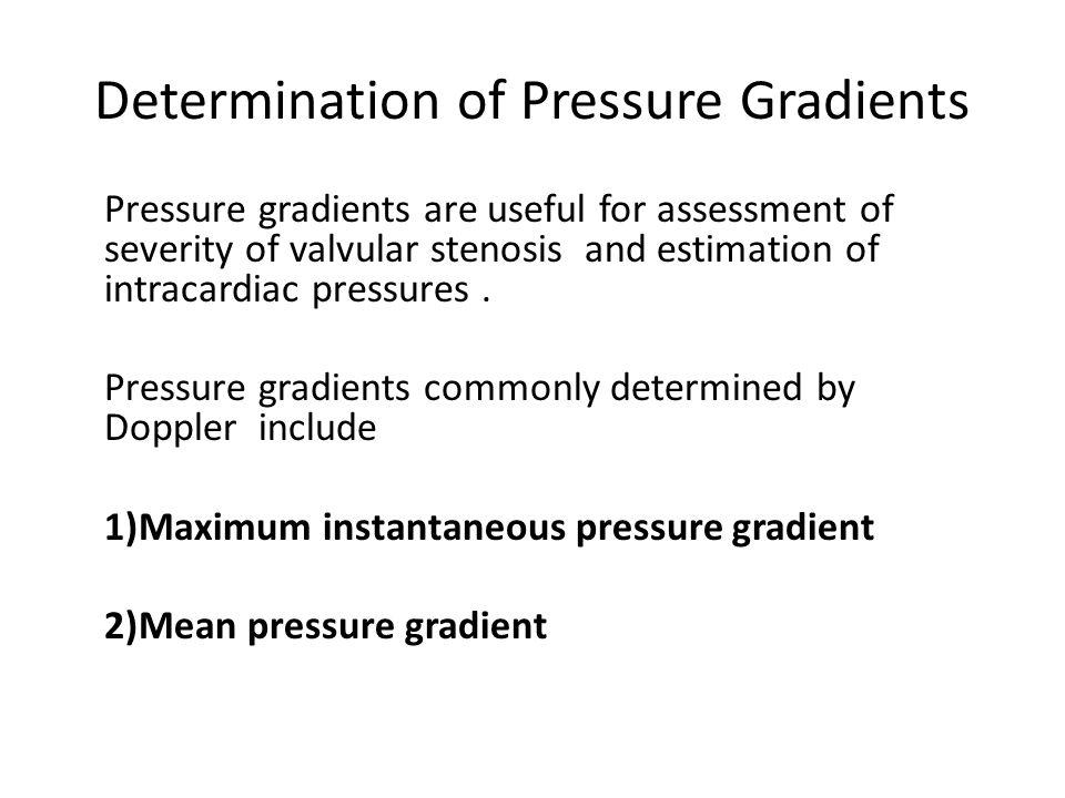 Determination of Pressure Gradients