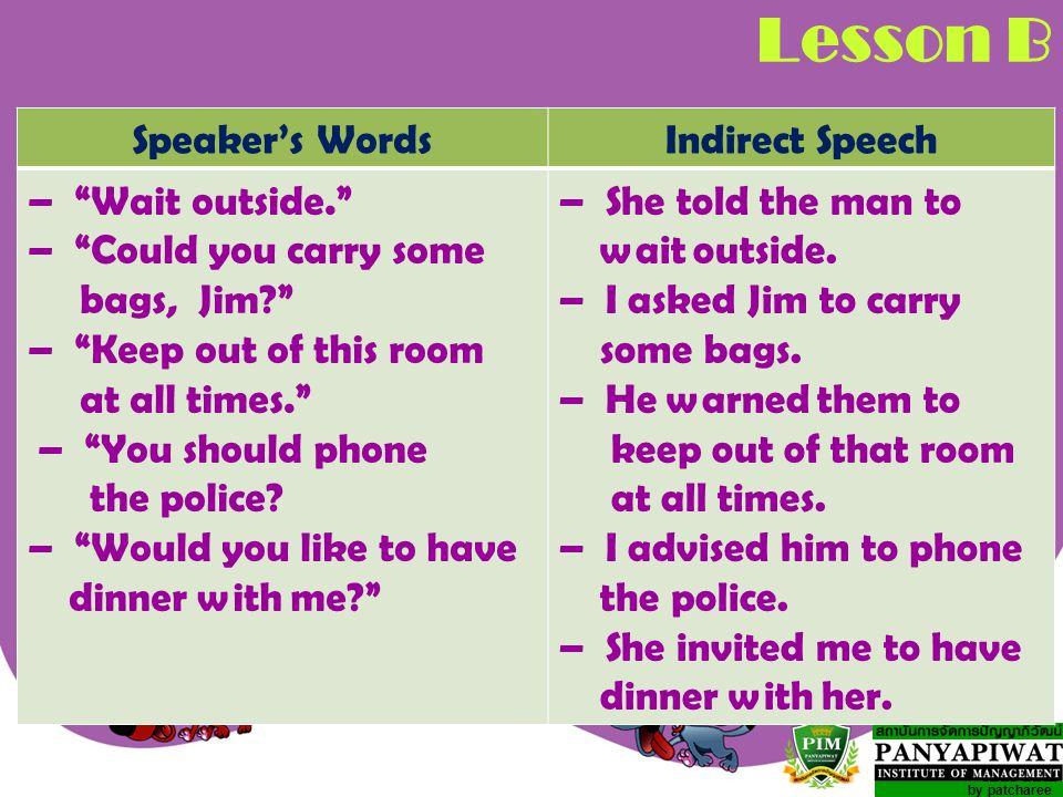 Lesson B Speaker's Words Indirect Speech – Wait outside.