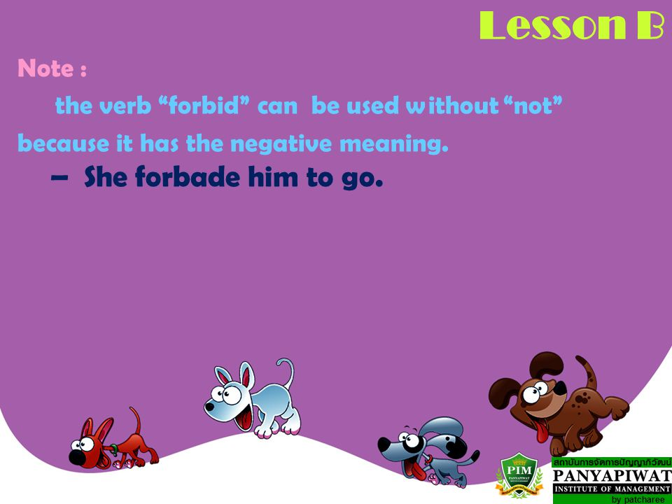 Lesson B – She forbade him to go. Note :