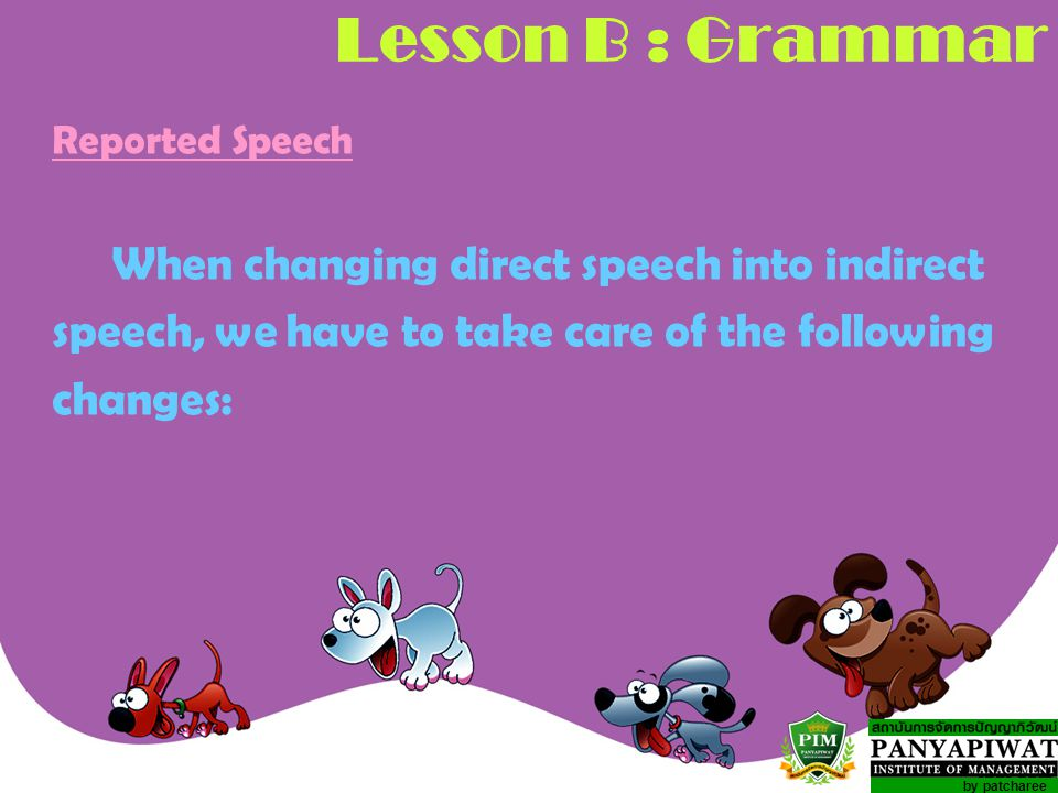 Lesson B : Grammar When changing direct speech into indirect