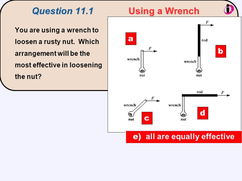 Question 11.1 Using a Wrench