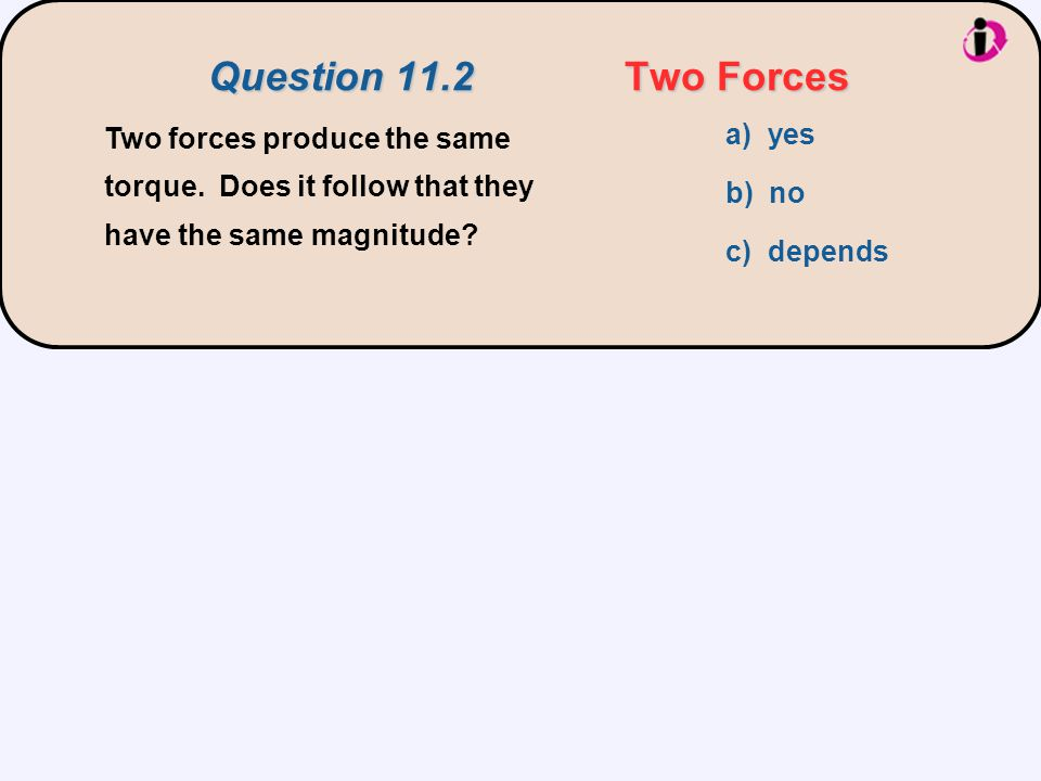 Question 11.2 Two Forces a) yes