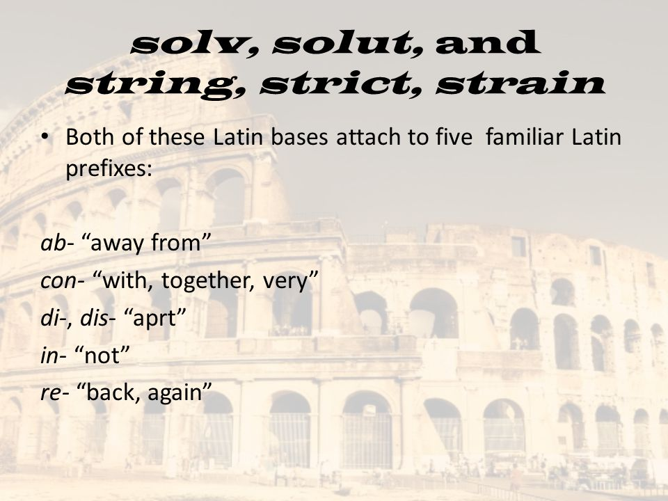 solv, solut, and string, strict, strain