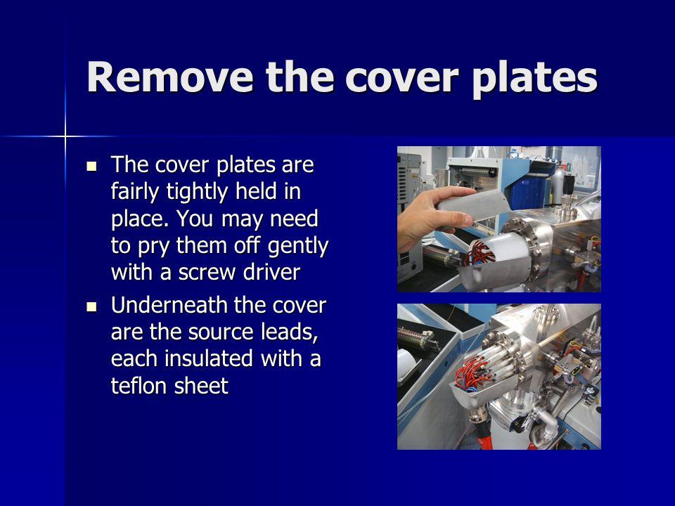Remove the cover plates