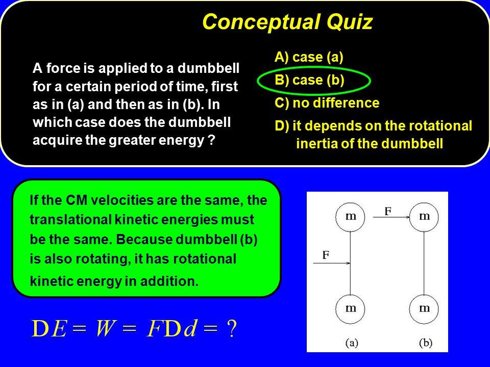Conceptual Quiz A) case (a) B) case (b)