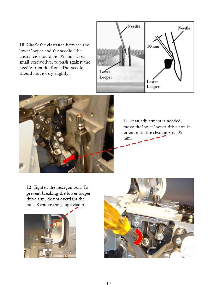 10. Check the clearance between the lower looper and the needle