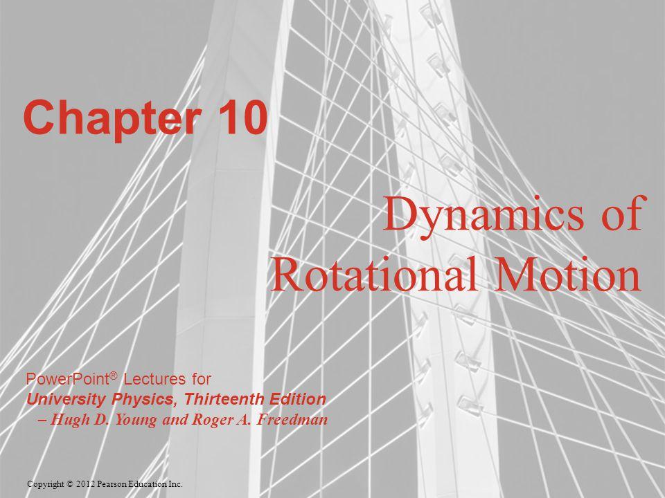 Dynamics of Rotational Motion
