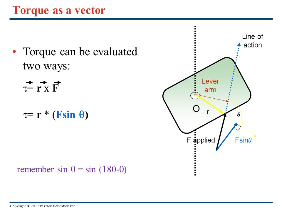 Torque can be evaluated two ways: