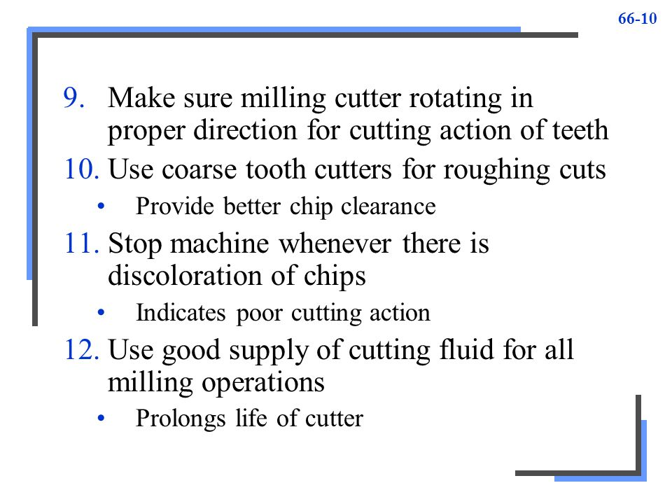 Use coarse tooth cutters for roughing cuts